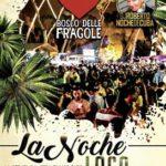 La Noche Loca - Mercoledì 24 Agosto - Il Bosco delle Fragole
